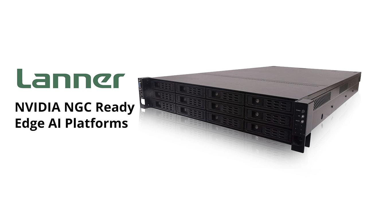 Lanner NGC Ready Edge AI Platforms