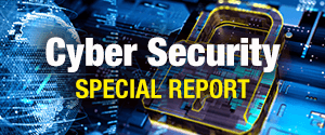 Cyber Security Special Report