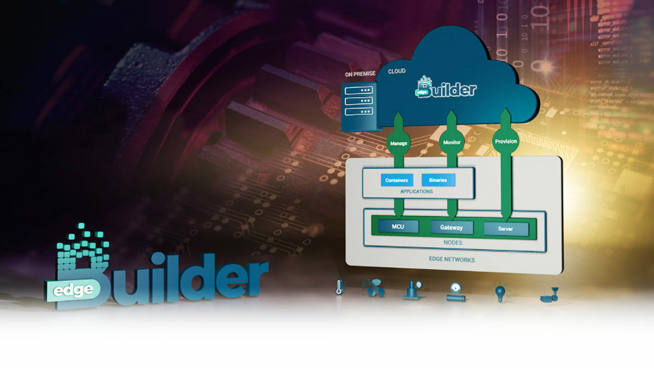IOTech Edge Builder The Open And Scalable Edge Management Solution For The IoT Edge