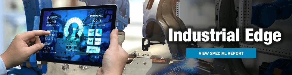 Industrial Edge Special Report